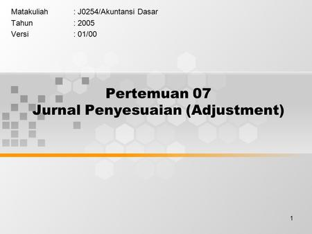 Pertemuan 07 Jurnal Penyesuaian (Adjustment)