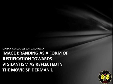 MARINA RIZKI AYU LESTARI, 2250403017 IMAGE BRANDING AS A FORM OF JUSTIFICATION TOWARDS VIGILANTISM AS REFLECTED IN THE MOVIE SPIDERMAN 1.