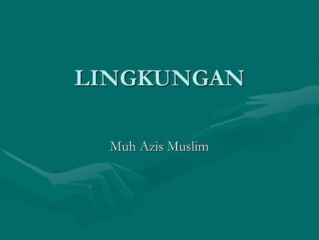 LINGKUNGAN Muh Azis Muslim. ORGANIZATIONS AND THEIR FUNCTIONS Production and logistics Research and development HR and HRD/ Human resource management.