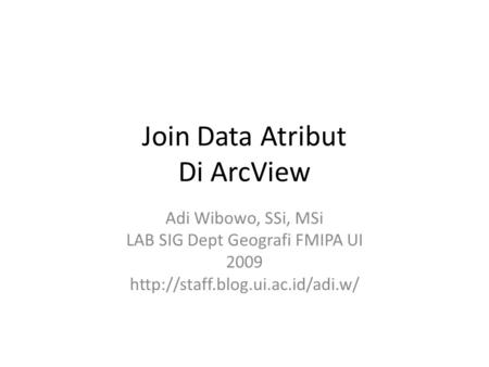 Join Data Atribut Di ArcView