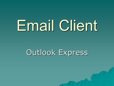 Email Client Outlook Express.