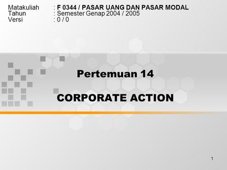 Pertemuan 14 CORPORATE ACTION