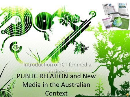 PUBLIC RELATION and New Media in the Australian Context Introduction of ICT for media business.