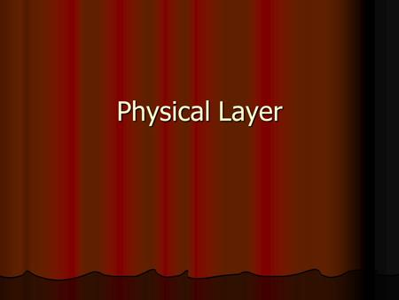 Physical Layer. Electronic Engineering Polytechnic Institut of Surabaya – ITS Kampus ITS Sukolilo 60111