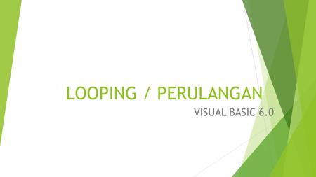 LOOPING / PERULANGAN VISUAL BASIC 6.0.