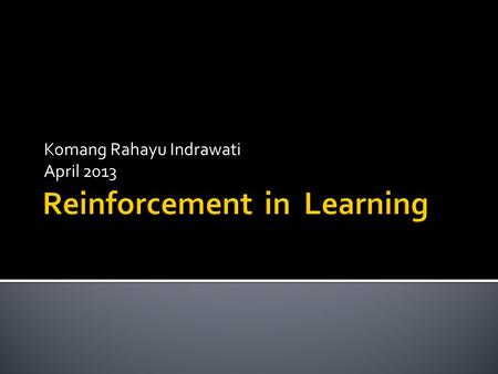 Reinforcement in Learning