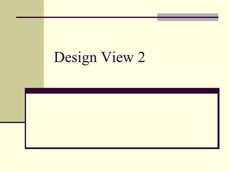 Design View 2. Sequence diagram di tahap design Perbedaan utama antara sequence diagram tahap analisis dan sequence diagram ditahap design adalah sequence.