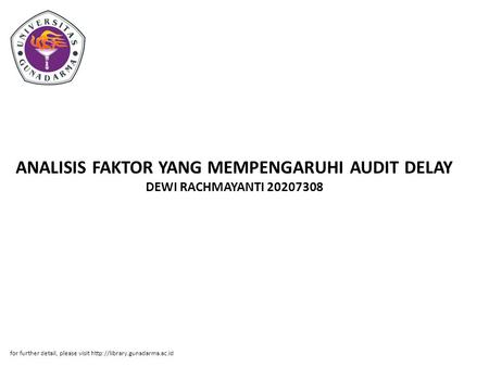 ANALISIS FAKTOR YANG MEMPENGARUHI AUDIT DELAY DEWI RACHMAYANTI 20207308 for further detail, please visit