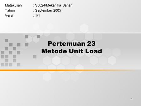 Pertemuan 23 Metode Unit Load