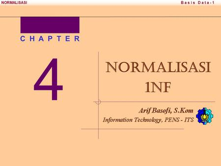 C H A P T E R 4 Normalisasi 1NF Chapter 8 - Process Modeling.