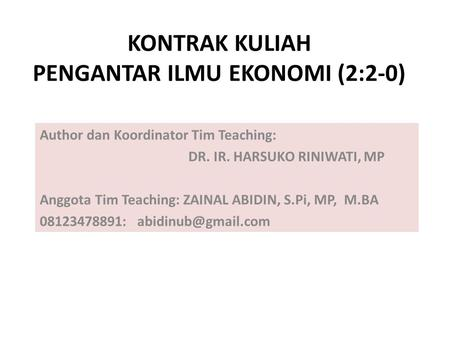Author dan Koordinator Tim Teaching: DR. IR. HARSUKO RINIWATI, MP Anggota Tim Teaching: ZAINAL ABIDIN, S.Pi, MP, M.BA 08123478891: KONTRAK.