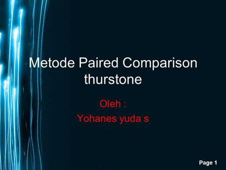 Page 1 Metode Paired Comparison thurstone Oleh : Yohanes yuda s.