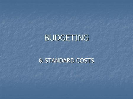 BUDGETING & STANDARD COSTS. Profit Planning Setting Profit Objective Setting Profit Objective a. Priori Method a. Priori Method Menentukan rencana laba.