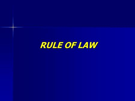 RULE OF LAW. Rule of Law (Friedman, 1956) 1. Pengertian Formal (in the formal sense) : organized public power (kekuasaan umum yg terorganisasikan)  negara.