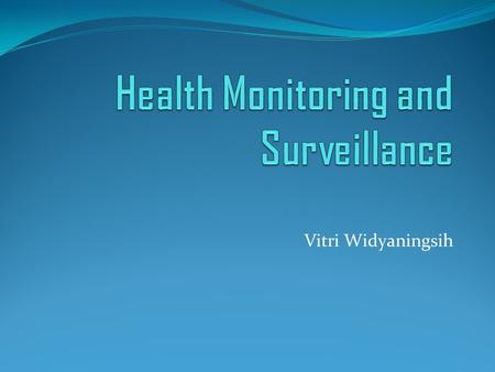 Health Monitoring and Surveillance