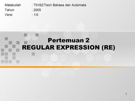 Pertemuan 2 REGULAR EXPRESSION (RE)