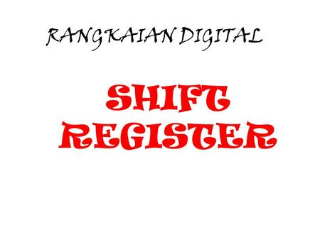 RANGKAIAN DIGITAL SHIFT REGISTER.