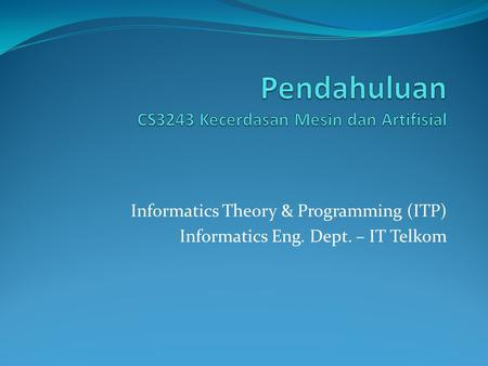 Informatics Theory & Programming (ITP) Informatics Eng. Dept. – IT Telkom.