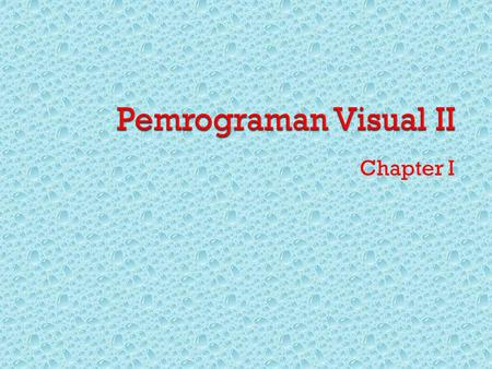 Pemrograman Visual II Chapter I.