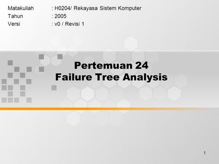 Pertemuan 24 Failure Tree Analysis