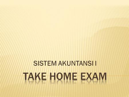 SISTEM AKUNTANSI I TAKE HOME EXAM.