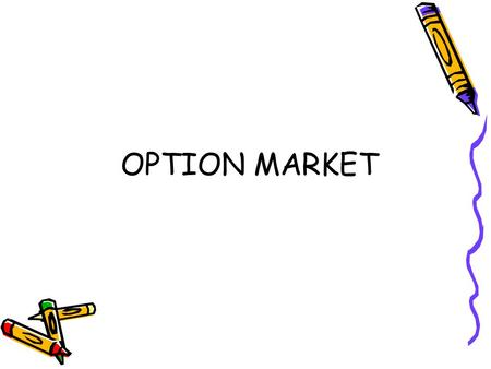 OPTION MARKET.