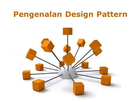 Pengenalan Design Pattern