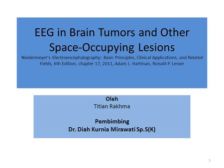 EEG in Brain Tumors and Other Space-Occupying Lesions Niedermeyer's Electroencephalography: Basic Principles, Clinical Applications, and Related Fields,