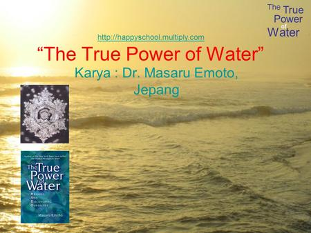 """The True Power of Water"""