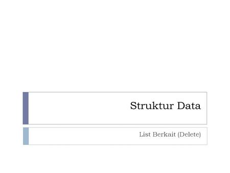Struktur Data List Berkait (Delete).