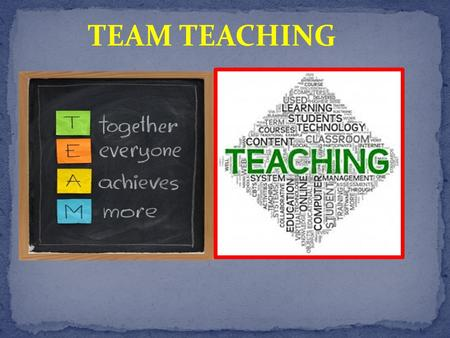 TEAM TEACHING.