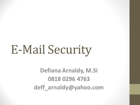 Security Defiana Arnaldy, M.Si 0818 0296 4763