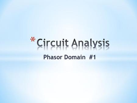 Circuit Analysis Phasor Domain #1.