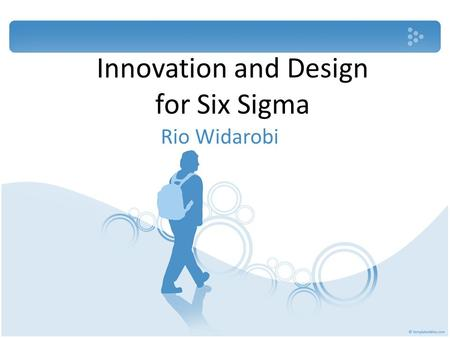 Innovation and Design for Six Sigma Rio Widarobi.