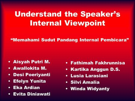 Understand the Speaker's Internal Viewpoint