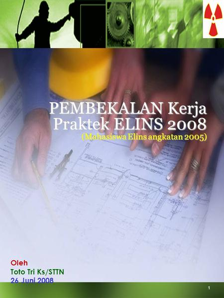 Social Protection Sector - Conditions of Work and Employment Programme (TRAVAIL) 1 PEMBEKALAN Kerja Praktek ELINS 2008 (Mahasiswa Elins angkatan 2005)