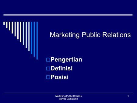 Marketing Public Relatins Novita Damayanti 1 Marketing Public Relations  Pengertian  Definisi  Posisi.