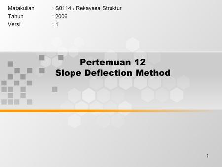 Pertemuan 12 Slope Deflection Method