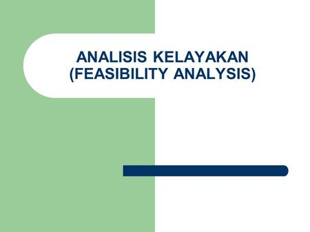 ANALISIS KELAYAKAN (FEASIBILITY ANALYSIS)