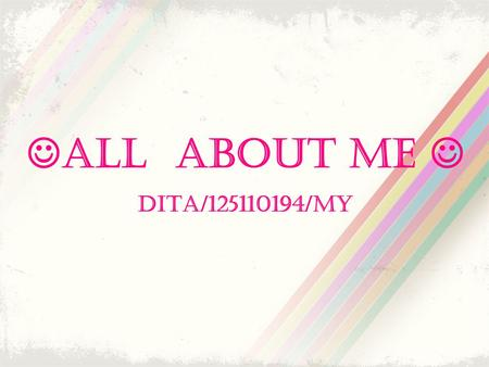 ALL ABOUT ME  DITA/125110194/MY.