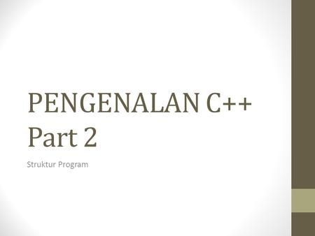 PENGENALAN C++ Part 2 Struktur Program.