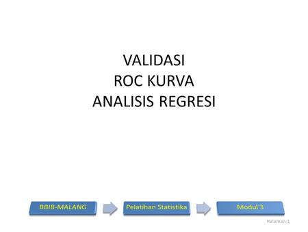 VALIDASI ROC KURVA ANALISIS REGRESI