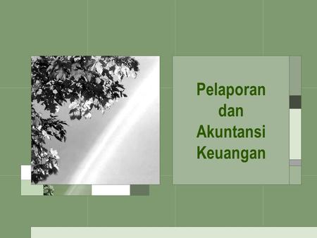 Pelaporan dan Akuntansi Keuangan. Framework for the Preparation and Presentation of Financial Statements This Framework sets out the concepts that underlie.