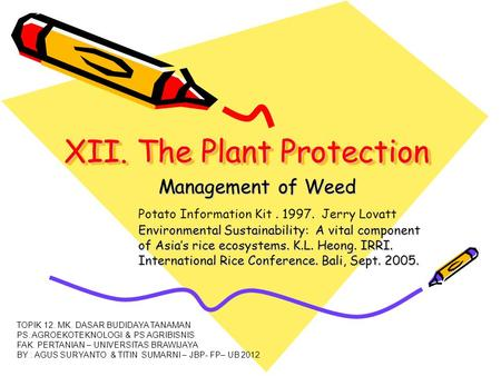 XII. The Plant Protection Management of Weed Potato Information Kit. 1997. Jerry Lovatt Environmental Sustainability: A vital component of Asia's rice.