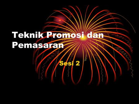 Teknik Promosi dan Pemasaran Sesi 2. Promotion Mix Advertising Personal selling Sales promotion Public relations Direct selling.