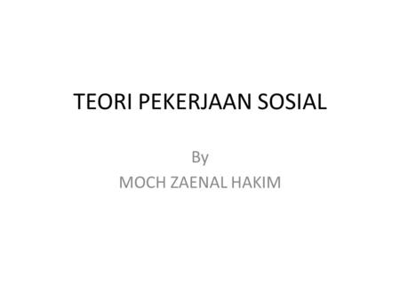 TEORI PEKERJAAN SOSIAL By MOCH ZAENAL HAKIM. TIGA ALIRAN BESAR TEORI PEKERJAAN SOSIAL REFLEXIVE-THERAPEUTIC INDIVIDUALIST-REFORMIST SOCIALIST-COLLECTIVIST.