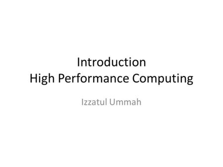 Introduction High Performance Computing