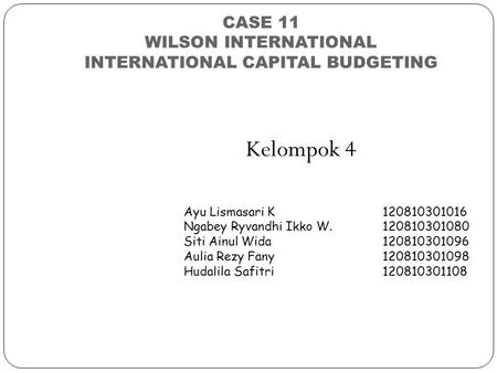 CASE 11 WILSON INTERNATIONAL INTERNATIONAL CAPITAL BUDGETING
