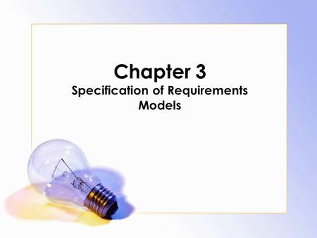 Chapter 3 Specification of Requirements Models. 3.1 Introduction Sistem berbasis komputer mengintegrasikan, pengolahan informasi sub-sistem, satu atau.