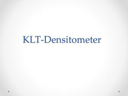 KLT-Densitometer.